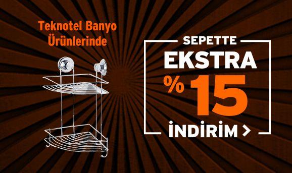 Teknotel Banyo ve Mutfak Ürünlerinde %15 İndirim