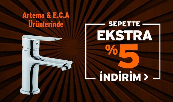 Artema ve ECA Ürünlerinde %5 İndirim