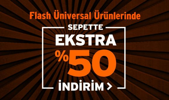 Flash Universal Ürünlerinde %50 İndirim