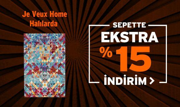 Je Veux Home Halılarda Sepette %15 İndirim