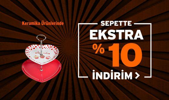 Keramika Ürünlerinde Sepette %10 İndirim
