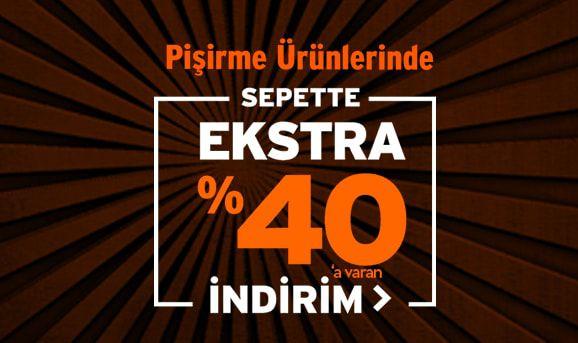 Pişirme Ürünlerinde Sepette %40'a Varan İndirim