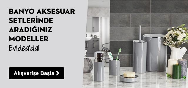Banyo Aksesuar Setlerinde Aradığınız Modeller Evidea'da!
