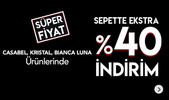 Casabel,Kristal ve Bianca LunaMarkalı Tekstil Ürünlerinde Sepette %40 İndirim