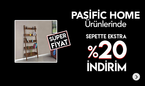 Pasific Home ürünlerinde sepette Net %20 indirim.