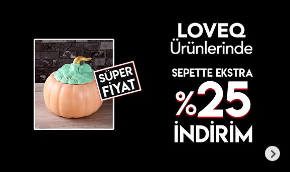LoveQ Ürünlerinde Sepette %25 İndirim