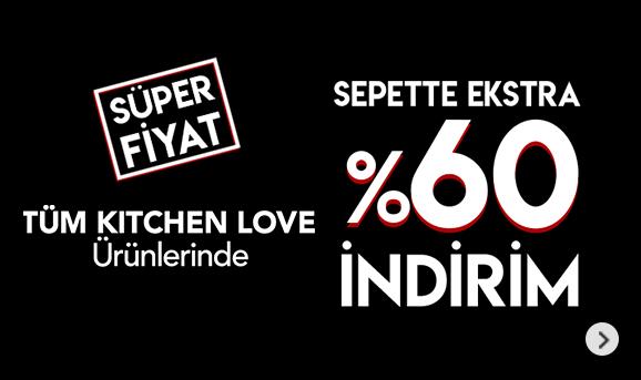 Kitchen Love Ürünlerinde Sepette %60 İndirim