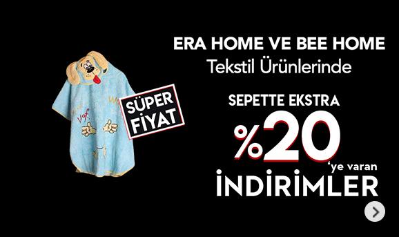Era Home ve Bee Home Tekstil Ürünlerinde Sepette %20'ye Varan İndirimler