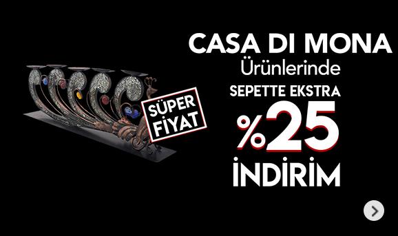 Casa Di Mona Ürünlerinde Sepette %25 İndirim