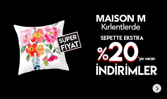 Maison M Markalı Ürünlerde Sepette %20'ye Varan İndirimler