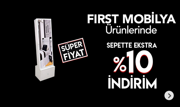 First Mobilya ürünlerinde Sepette %10 İndirim