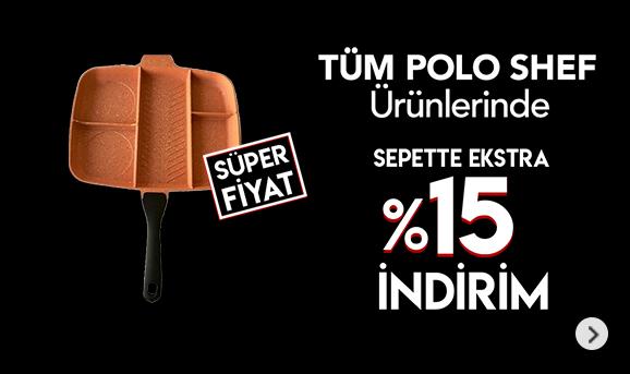 Polo Shef Ürünlerinde Sepette %15 İndirim