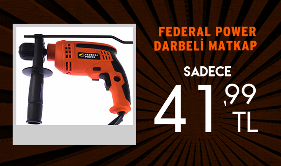 Federal Power Darbeli Matkap 41,99 TL