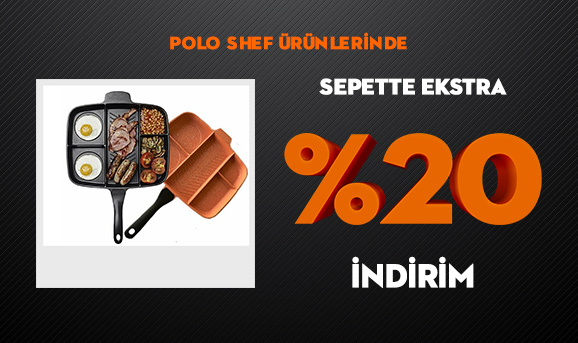 Polo Shef Ürünlerinde Sepette Ekstra %20 İndirim