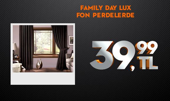 Family Day Lux Fon Perdelerde 39,99 TL